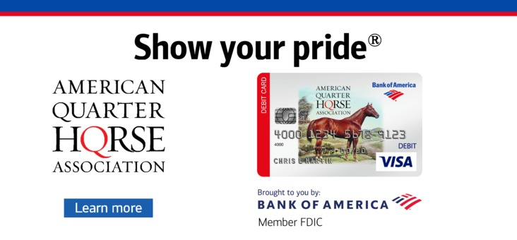 Show your pride with an AQHA Bank of America debit card. Shown here is a Bank of America AQHA debit card.