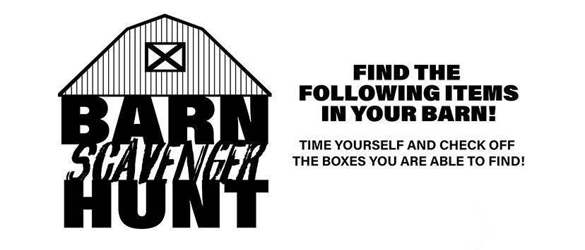 barn scavenger hunt logo plus text that says: Find the following items in your barn! Time yourself and check off the boxes you are able to find!